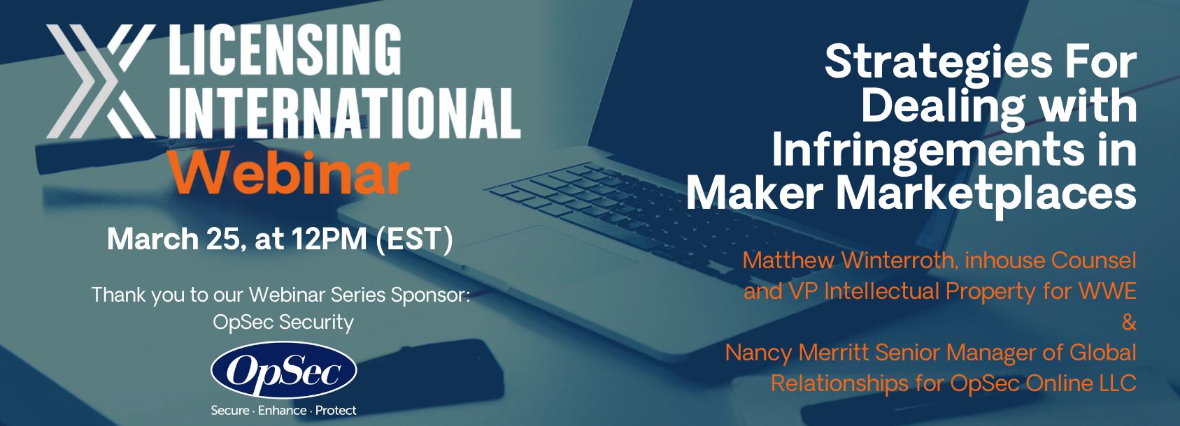 https://licensinginternational.org/events/webinar-strategies-for-dealing-with-infringements-in-maker-marketplaces/